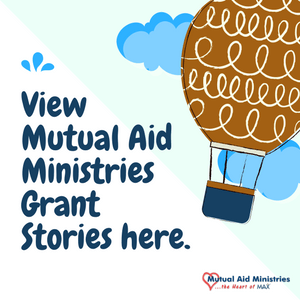 Mutual Aid Ministries Grant Stories