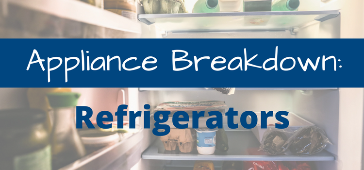 Appliance Breakdown:  Refrigerators