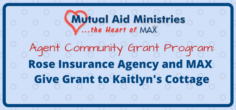 Rose Insurance Agency and MAX Give Grant to Kaitlyn's Cottage