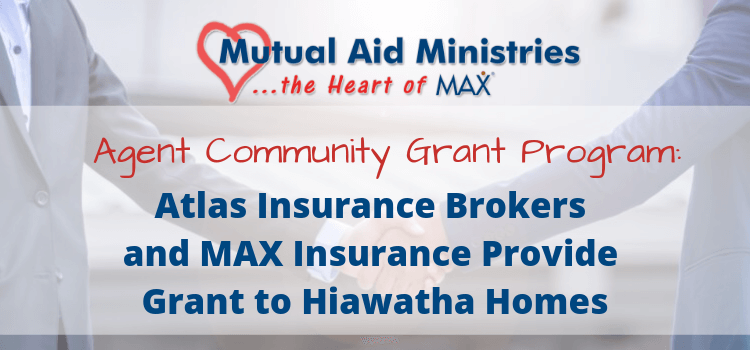 Atlas Insurance Brokers Mutual Aid Ministries Agent Community Grant